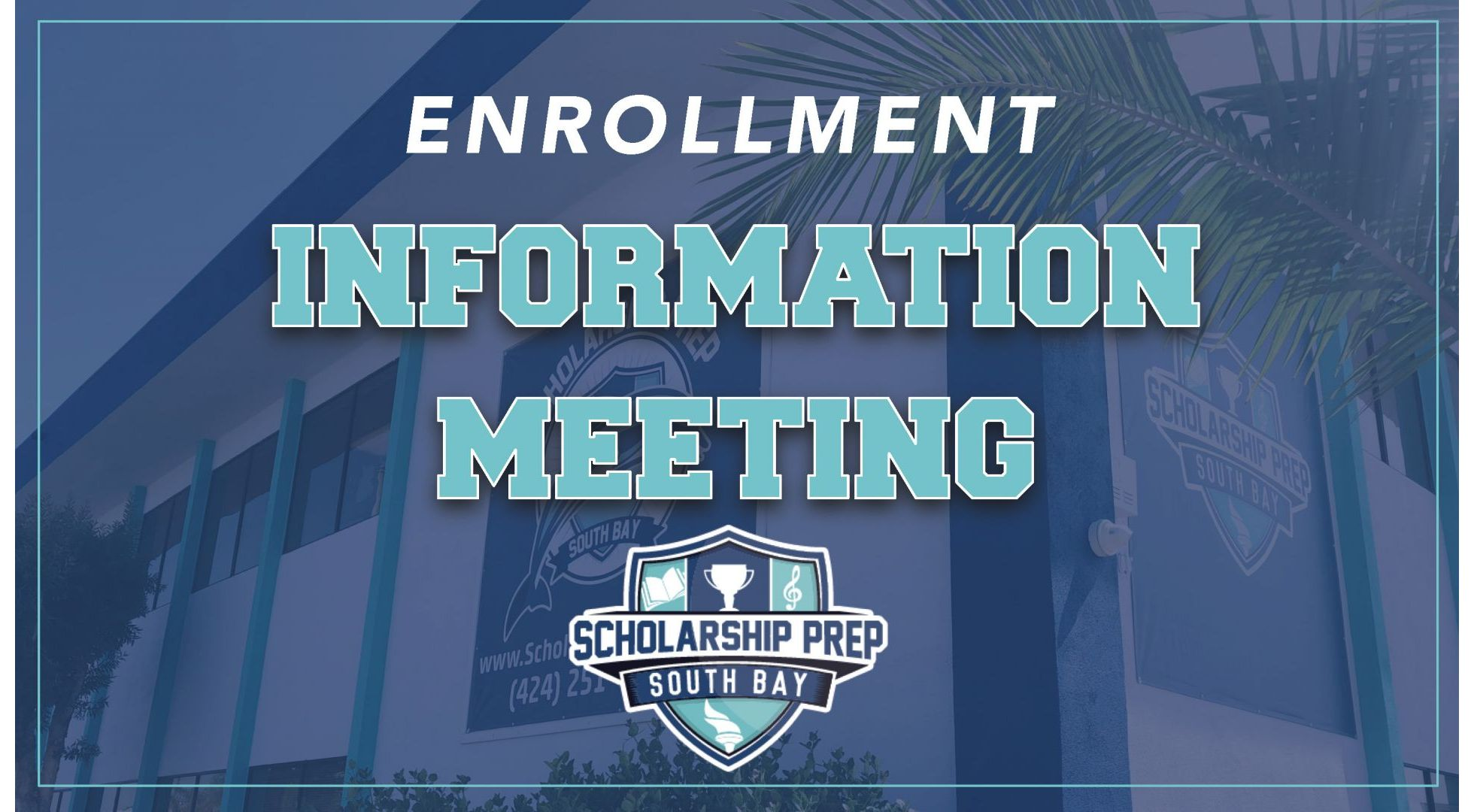 UPDATED: Join Us For An Enrollment Information Meeting & Campus Tour